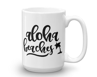 Aloha Beaches Mug, Aloha, Coffee Mug, Aloha Mug, Hawaii, Hawaii Mug, Tea Mug, Hawaiian, Honeymoon, Pineapple, Hawaii Gift, Summer Mug, Mugs