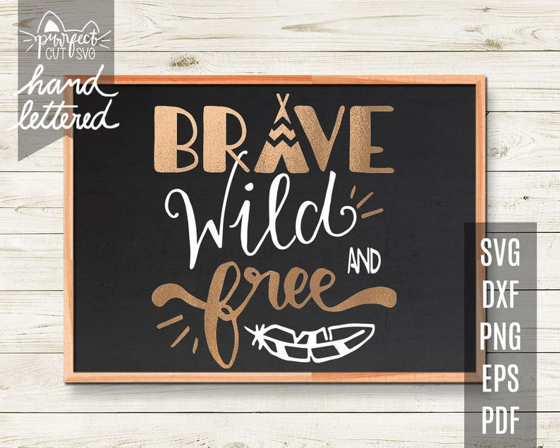 Baby Svg Brave Wild And Free Svg Silhouette Cricut Cut Etsy