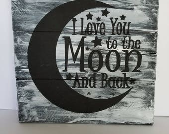 I love you to the moon and back pellet sign