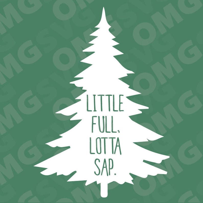 ecc1362c5 Little Full Lotta Sap Christmas Vacation Movie Quote SVG | Etsy
