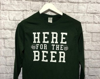 Here for the beer long sleeve shirt   St. Patty s Day shirt   St. Paddy s  day crewneck   Women s saint patricks tee   day drinking shirt 4a5fef41c
