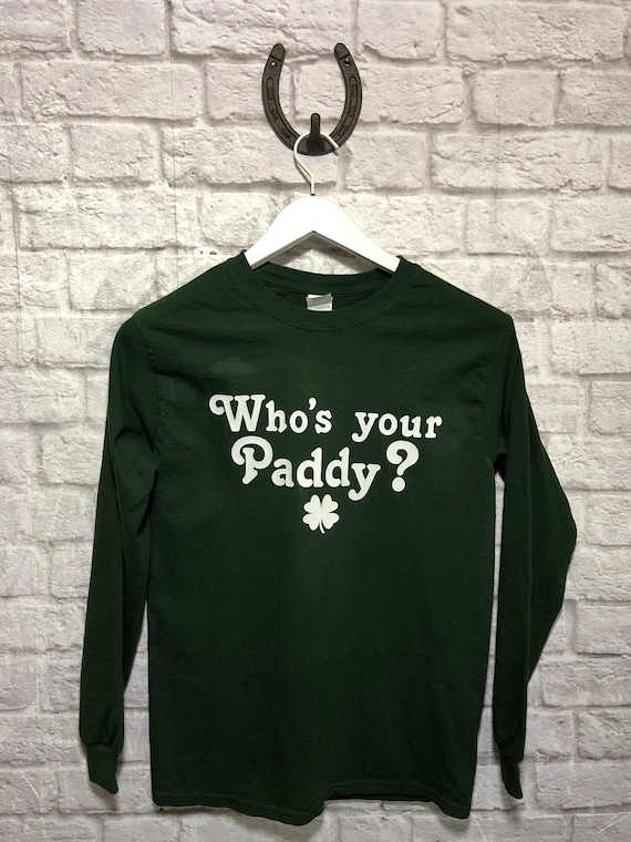 60d0035aa Who's Your Paddy Sweatshirt & Tee's / St. | Etsy