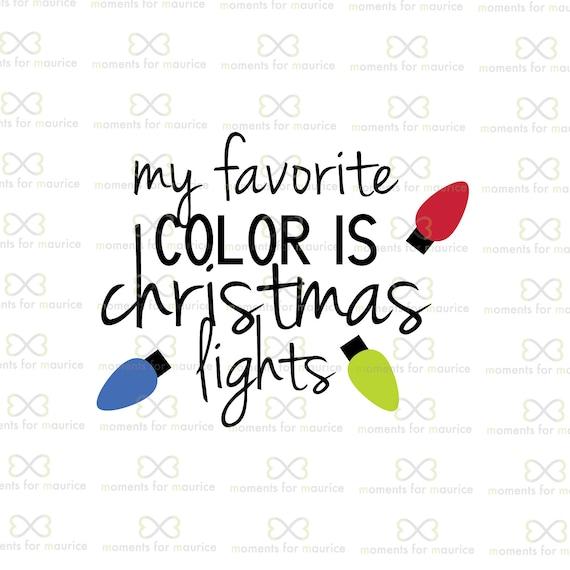 My Favorite Color Is Christmas Lights Christmas Christmas Etsy