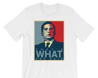 That's What She Said Shirt - Funny The Office Quote T-Shirt
