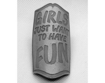 "Bike Frame Badge ""Girls Just Want To Have Fun"" (Aluminium)"
