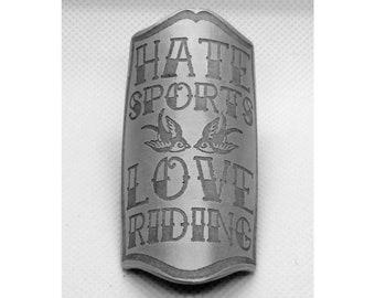 """Hate Sports Love Riding"" Bike Frame Badge (Aluminium)"
