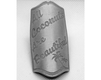 """""""All Coconuts Are Beautiful"""" Bike Frame Badge"""