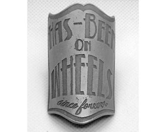 """Has-Been On Wheels"" Bike Frame Badge (Aluminium)"