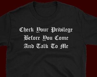 Check Your Privilege T
