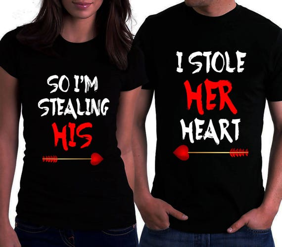 Couple I Stole Her T Shirts Valentine S Day Shirts Love Etsy