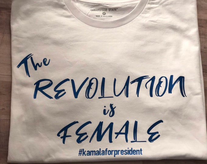 The Revolution is Female T Shirt