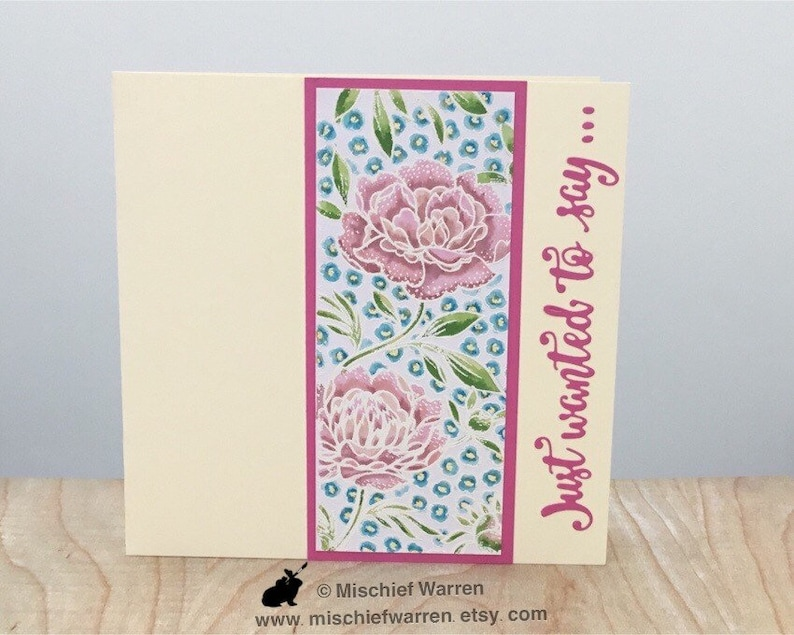 Handmade OOAK card for any occasion; I Miss You Sorry or Thinking of You perhaps. Just Wanted to Say floral art card