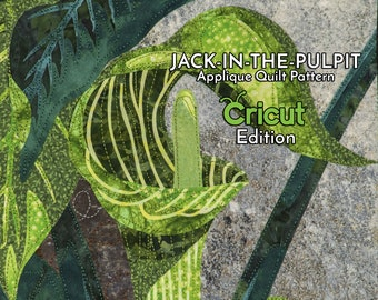 Jack-in-the-Pulpit Digital Pattern by Kestrel Michaud - DIY Quilt, Wall-Hanging, Applique, No Stitching Required - CRICUT EDITION