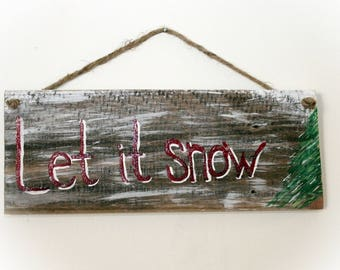 "Christmas Sign ""Let it Snow"" on reclaimed wood"