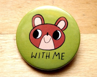Pun Button Pin - Bear With Me / Bear Badge / Cute Pinback Button / Teddy Bear Pin / Bear Button / SoUnfunny