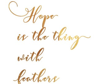 Hope is a thing with feathers that perches in the soul - typography print