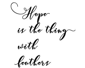 Hope is a thing with feathers that perches in the soul - black typography quote - digital download