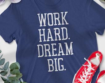 Work Hard. Dream Big Tee, Statement Tee, Women's Vintage Graphic T-shirt, Retro Graphic Tshirt, Hippie Lover, Inspirational Graphic T-shirt