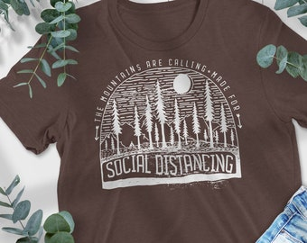 The Mountains Are Calling, Made For Social Distancing Graphic T-shirt, Outdoors Tee, Adventure T-shirt, Women's Outdoor Tee, Forest