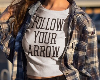Follow Your Arrow Tee, Statement Tee, Women's Vintage Graphic T-shirt, Retro Graphic Tshirt, Hipster T-shirt