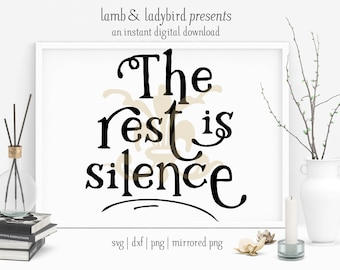 The Rest Is Silence - Theatre, Hamlet, Shakespeare Design (PNG, SVG, DXF Instant Digital Download)