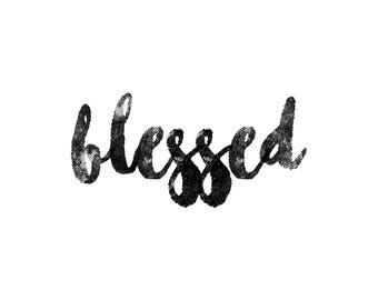 Blessed Digital Print - JPG- High Resolution- DIY Print- Wall Art- Gallary Wall- Black and White Art- Modern
