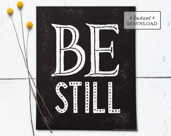 "Be Still Black & White Frameable Art Print - Instant Download - DIY Downloadable PDF 8""x10"""