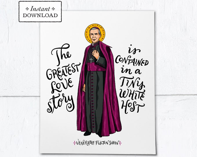 "Venerable Fulton Sheen Quote Frameable Art Print - Instant Download - DIY Downloadable PDF 8""x10"""