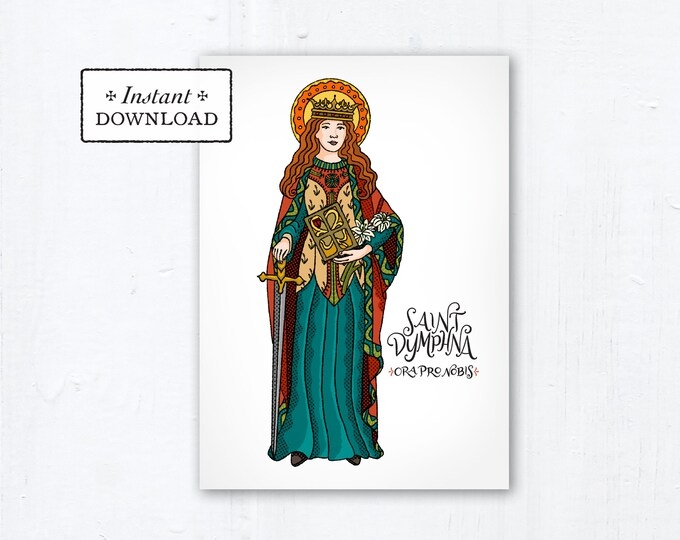 "Saint Dymphna Card - Art Print - Instant Download - DIY Downloadable PDF 5""x7"" - Saint Printable Saint Art Print Confirmation Gift Baptism"