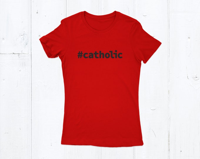 Women's #catholic Catholic T-shirt Red T-shirt Ladies Graphic T-shirt