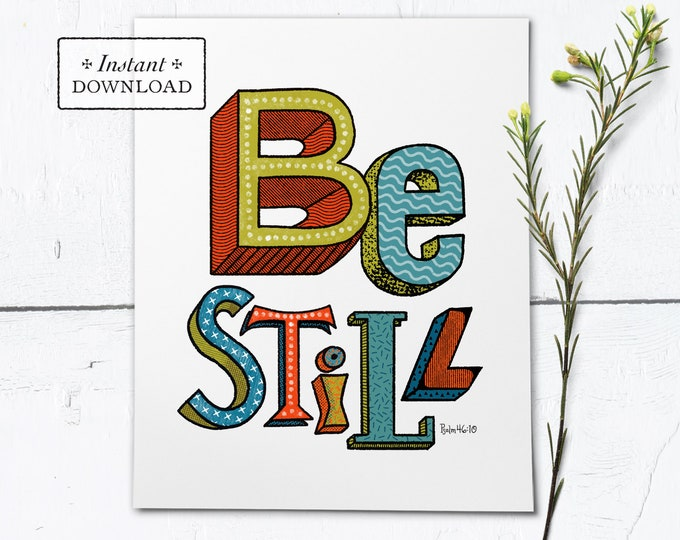 "Be Still Color Frameable Art Print - Instant Download - DIY Downloadable PDF 8""x10"""