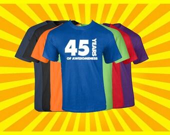 Birthday Shirt 45 Years of Awesomeness Birthday T Shirt Birthday Gift Born in 1972 Happy Birthday Tee