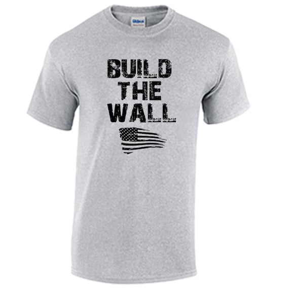 Build The Wall T Shirt Funny Pro Trump Political Slogan The Etsy