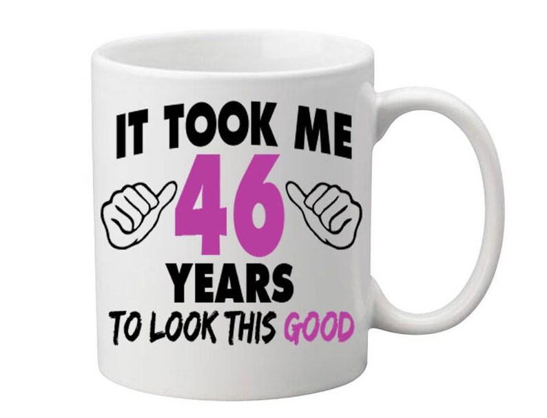 46 Years Old Birthday Mug Happy Gift Coffee
