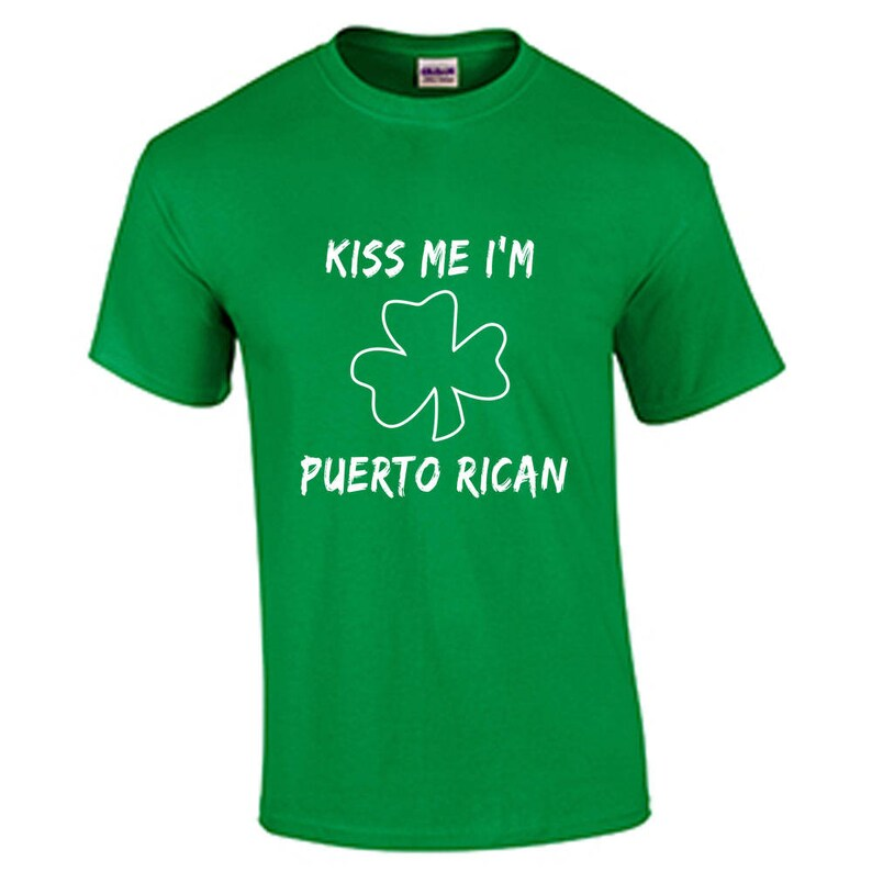 7bd88756f Kiss Me I'm Puerto Rican St. Patrick's Day Shirt Funny | Etsy