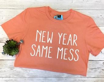 New Year Shirt, New Year Same Mess Shirt, New Year htv shirt, New year htv, Shirt for New years