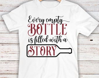 Every Empty Bottle is Filled with a Story Iron on Transfer