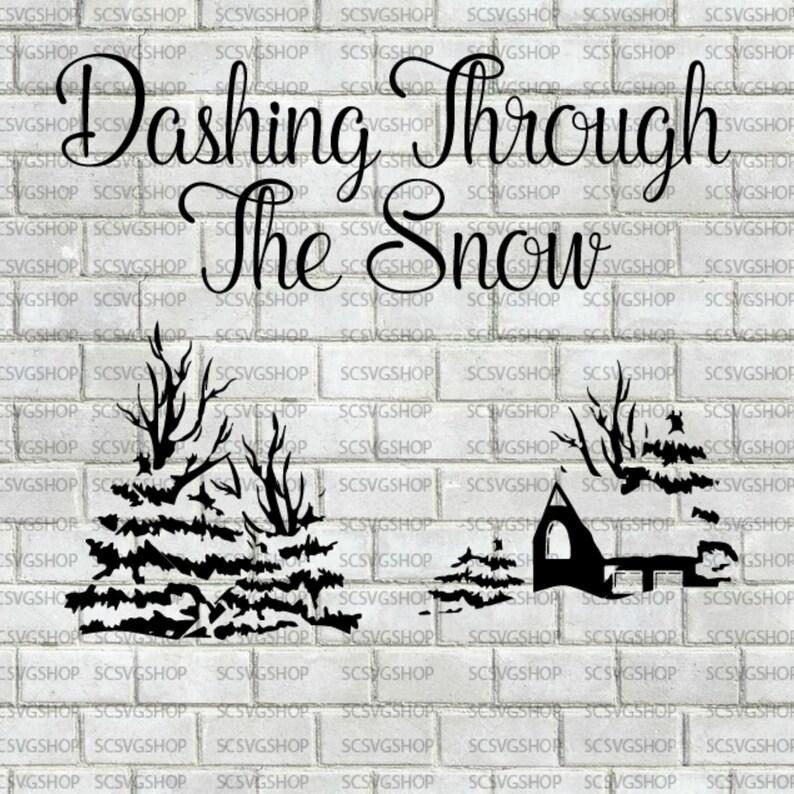Dashing Through The Snow Svg Christmas Gift Silhouette Etsy