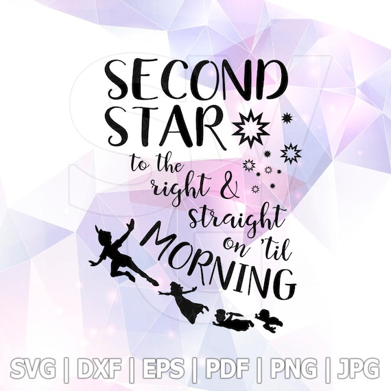 Peter Pan Quote Svg Dxf Second Star To The Right Vector Cut Etsy
