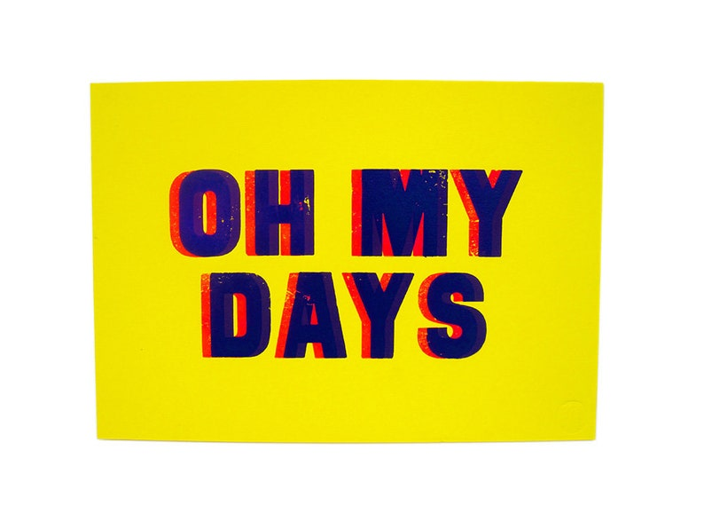 Letterpress Oh My Days Limited Edition Print  A4 image 0