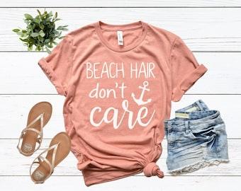 c2c201c9 Beach Hair Don't Care shirt / Crew Neck, V Neck, Long Sleeve OR Raglan  Available / Beach shirt / Sarcastic shirt / Summer shirt
