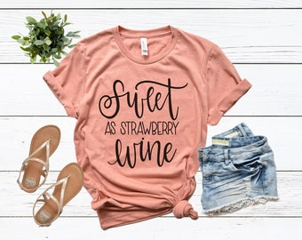 6f535d88aa Sweet As Strawberry Wine shirt / Crew Neck, V Neck, Long Sleeve OR Raglan  Available / Country shirt / Country Music shirt / Country Concert