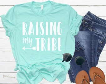 b9b81e24d Raising My Tribe shirt / Crew Neck, V Neck, Long Sleeve OR Raglan Available  / Mom shirt / Motherhood shirt / Shirt for Mom / Gift for Mom
