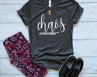 Chaos Coordinator / Crew Neck, V Neck, Long Sleeve OR Raglan Available / Mom shirt / Teacher shirt / Womens shirt