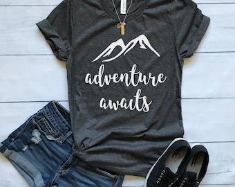 Adventure Awaits shirt / Crew Neck, V Neck, Long Sleeve OR Raglan Available / Adventure shirt / Adventure Tee / Inspirational Shirt