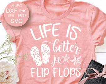 Life Is Better In Flip Flops SVG Beach Shirts Beach Quote SVG Vacation Svg Starfish svg Vacation shirt Ocean svg files for Cricut Silhouette