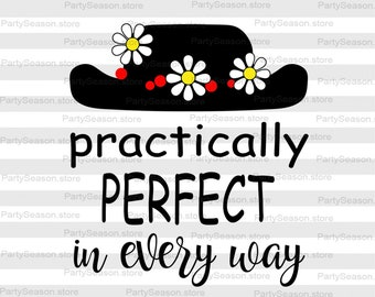 Practically perfect in every way Svg  Disney Svg Practically perfect Svg Mary Poppins svg Disney Shirt Svg file for Cricut Svg Silhouette