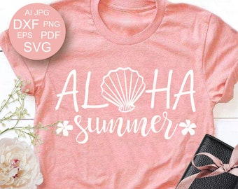 Aloha Summer SVG Summer Shirt Sea shell Svg files sayings Beach life svg Cutting File Cricut Explore Svg files for Silhouette Eps Dxf Pdf