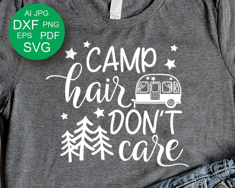 Camp Haar Don T Care Svg Camping Svg Familie Reise Svg Etsy