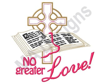 Bible And Cross - Machine Embroidery Design, No Greater Love!